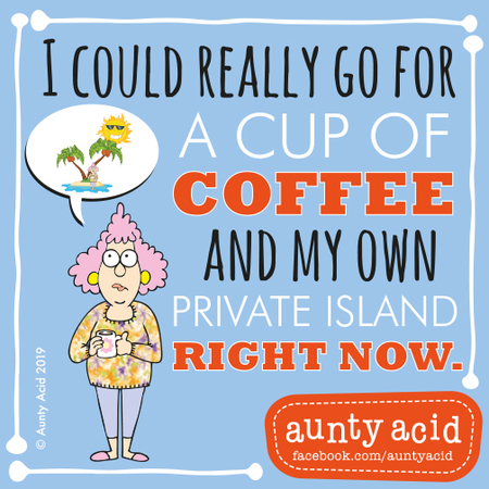 Aunty Acid Comic Strip for June 23, 2019