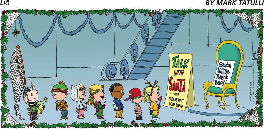 Lio by Mark Tatulli CHC13 Talk With Santa Please Wait Your Turn! Santa Will Be Right Back!