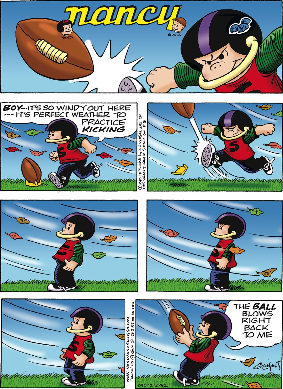 Caption: nancy. Sluggo: BOY--- It's so windy out here--- It's perfect weather to practice KICKING. The BALL blows right back to me.