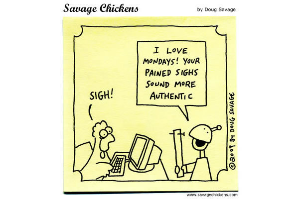 Chicken: Sigh! 
