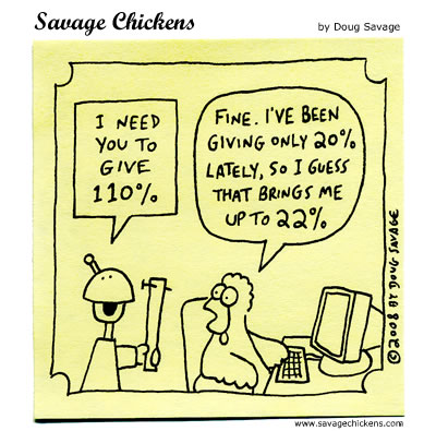 Robot: I need you go give 110%