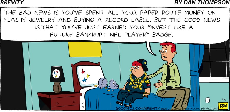 """- The bad news is you've spent all your paper route money on flashy jewelry and buying a record label but the good news is that you've just earned your """"Invest like a future bankrupt NFL player """" Badge."""