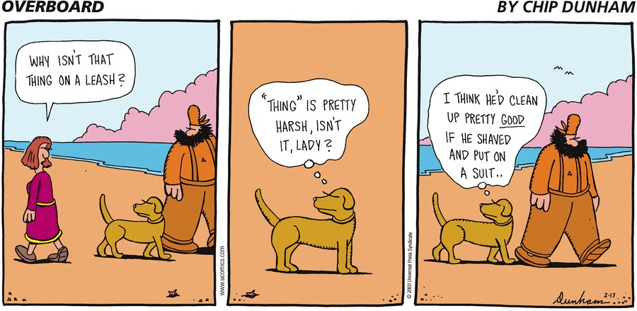 """Woman: Why isn't that thing on a leash? Louie: """"Thing"""" is pretty harsh, isn't it, lady? I think he'd clean up pretty good if he shaved and put on a suit..."""