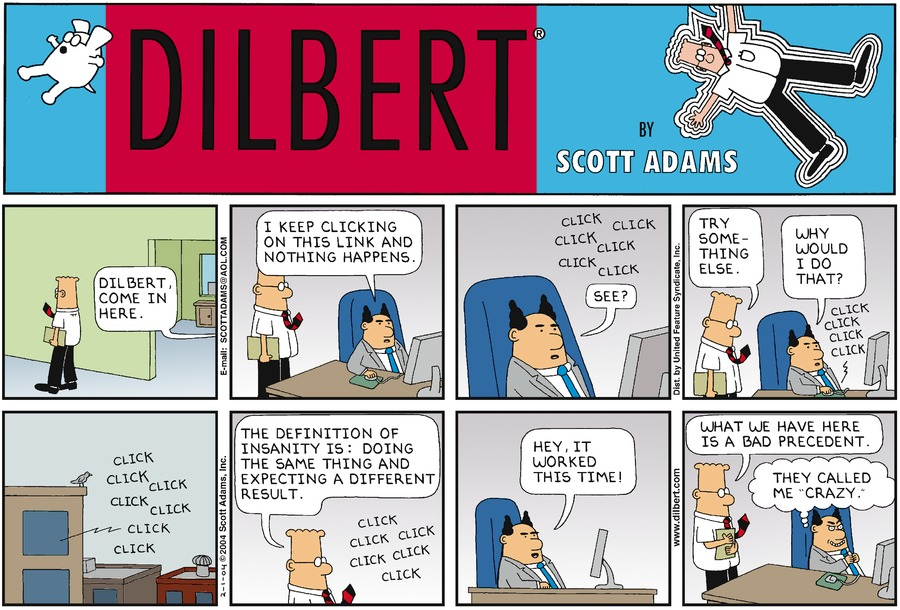 """Dilbert, come in here.""