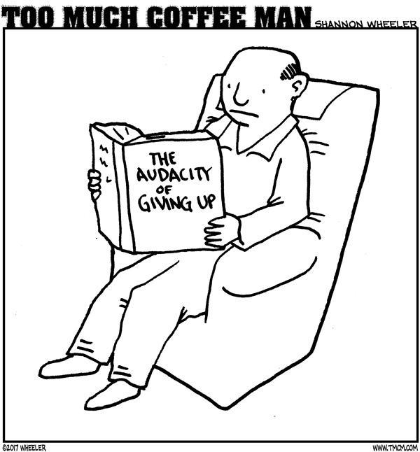 Too Much Coffee Man Comic Strip for November 14, 2017