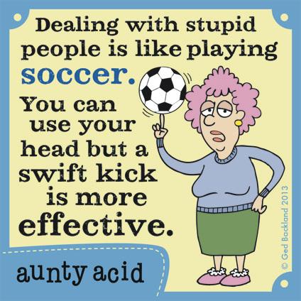 Aunty Acid Comic Strip for July 13, 2013