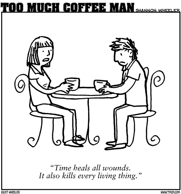 Too Much Coffee Man Comic Strip for November 16, 2017
