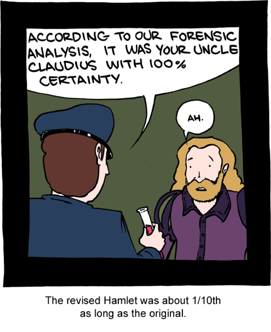 According to our forensic analysis, it was your uncle claudius with 100% certainty.