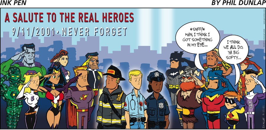a salute to the real heroes 9/11/2001 never forget captain: *sniff!* man, I think I got something in my eye.... scrappy lad: I think we all do, ya big softy...