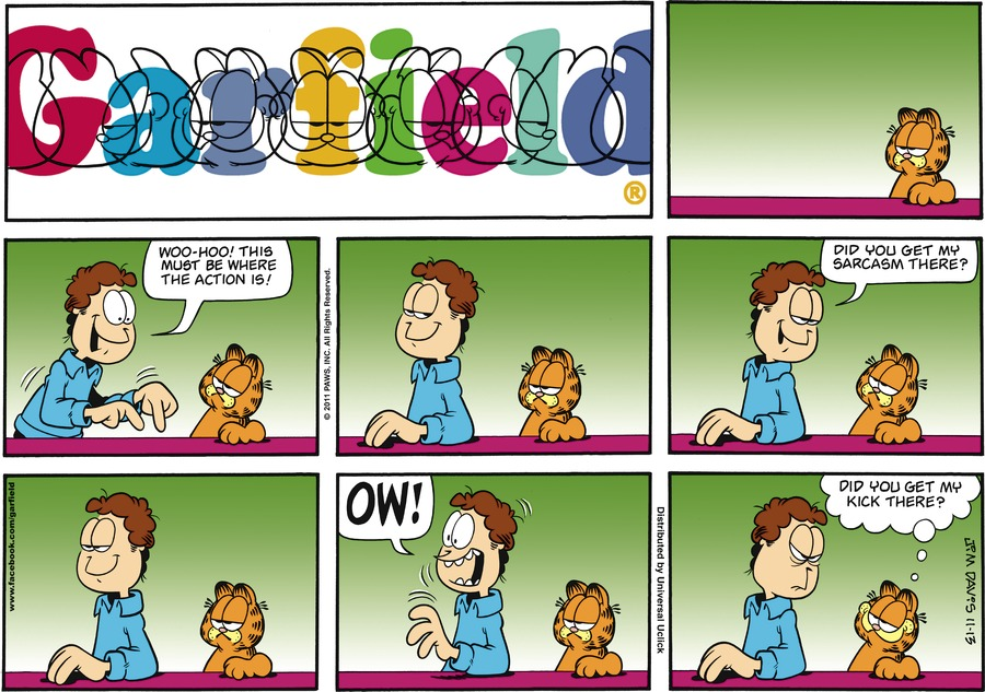 Jon:  Woo-hoo! This must be where the action is!  Did you get my sarcasm there?  OW!