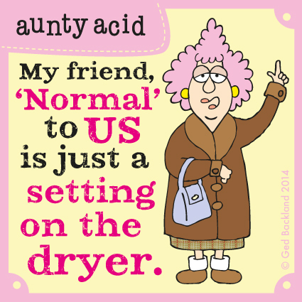 My friend normal to us is just a setting on the dryer.
