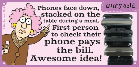 Phones face down stacked on the table during a meal. First person to check their phone pays the bill. Awesome idea!