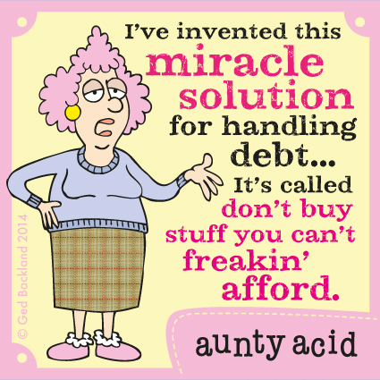 I've invented this miracle solution for handling debt...It's called don't buy stuff you can't freakin' afford.