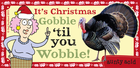 It's Christmas gobble 'til you wobble!