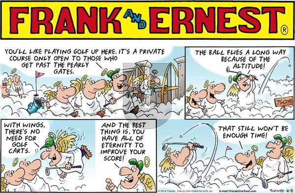 Frank and Ernest on Sunday June 8, 2014 Comic Strip