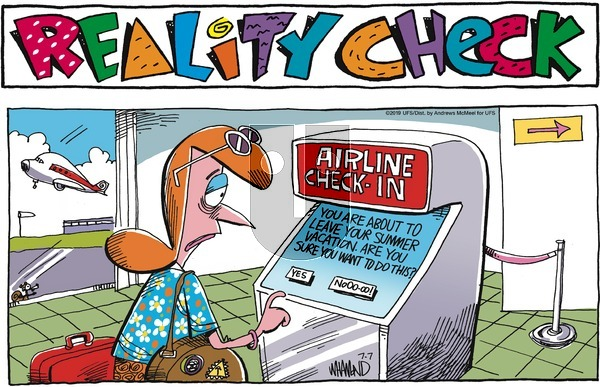 Reality Check on Sunday July 7, 2019 Comic Strip