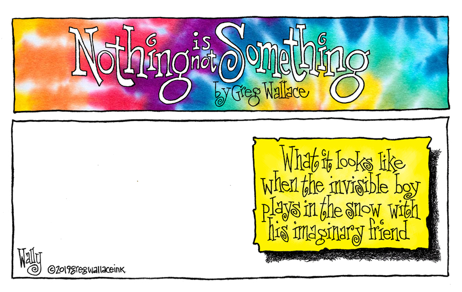 Nothing is Not Something by Greg Wallace for January 06, 2019