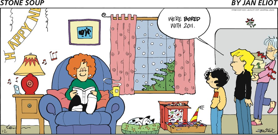 Stone Soup by Jan Eliot HAPPY NE Holly: We're BORED with 2011.