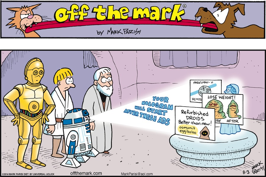 """""""Your hologram will start after these ads Refurbished droids Better than new! Lose Weight!"""""""