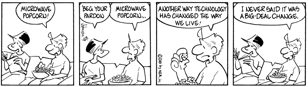 """Microwave popcorn!""