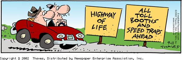 """""""Highway of life"""" """"All toll booths and speed traps ahead"""""""