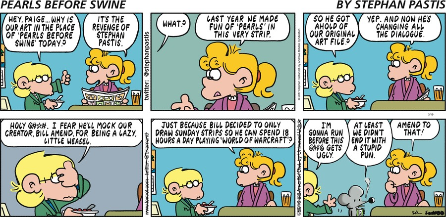 Jason:  Hey, Paige...why is our art in the place of 'Pearls Before Swine' today?