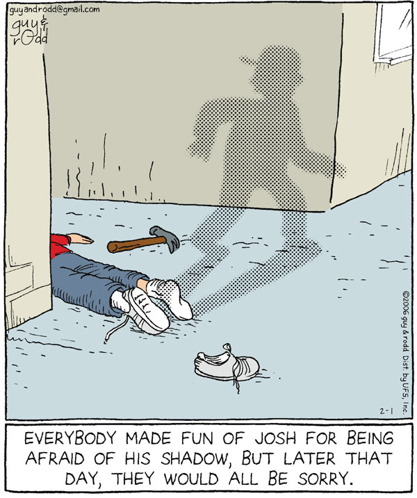 Everybody made fun of Josh for being afraid of his shadow, but later that day, they would all be sorry.