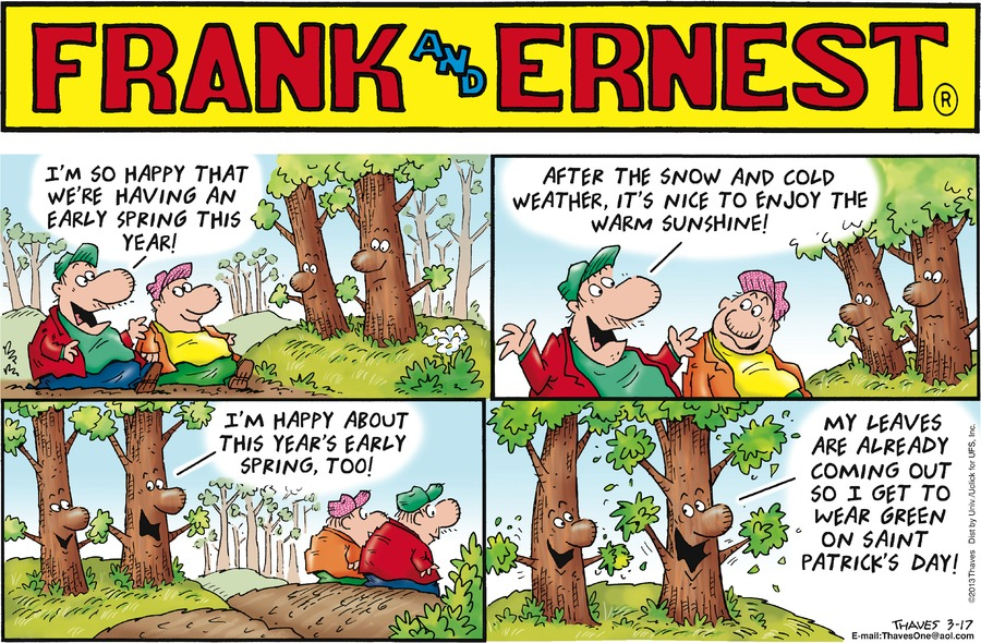 Frank: I'm so happy that we're having an early spring this year!