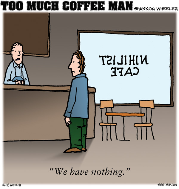 Too Much Coffee Man by Shannon Wheeler for Jul 17, 2018