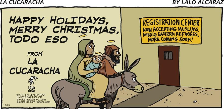 La Cucaracha Comic Strip for December 25, 2016