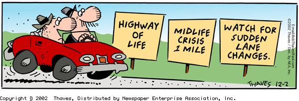 """""""Highway of life"""" """"Midlife crisis 1 mile"""" """"Watch for sudden lane changes."""""""
