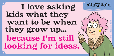 I love asking kids what they want to be when they grow up...because i'm still looking for ideas.
