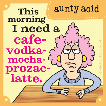 This morning I need a cafe-vodka-mocha-prozac-latte.