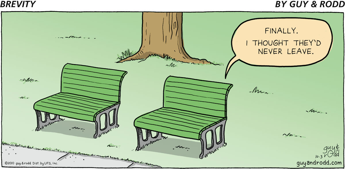 "Bench says, ""Finally. I thought they'd never leave."""