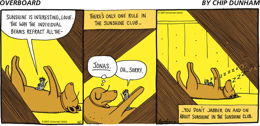 sunshine is interesrting, louie. The way the individual beams refract all the -