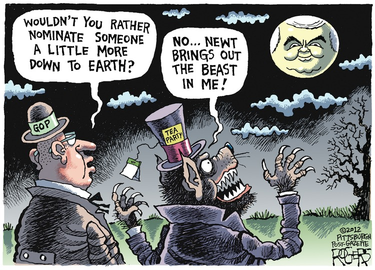 GOP: Wouldn't you rather nominate someone a little more down to earth? Tea Party: No... Newt brings out the beast in me!