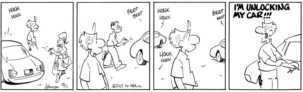 """Honk honk."" ""Beep beep. ""Honk honk."" ""Beep beep."" ""Honk honk."" ""I'M UNLOCKING MY CAR!!!"""