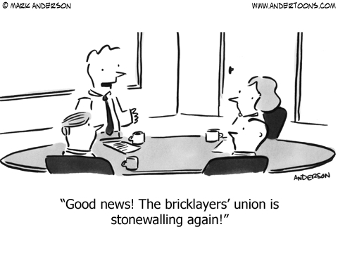 Good news! The bricklayers' union is stonewalling again!