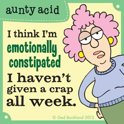 I think i'm emotionally constipated I haven't given a crap all week.